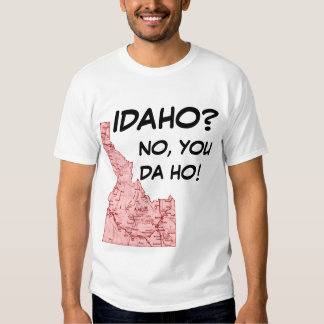 ¿IDAHONEW, IDAHO? ¡, NO, USTED DA HO! #3 POLERA