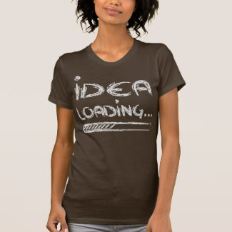 Idea Loading... T-Shirt