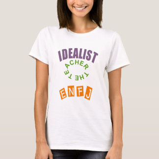 IDEALIST ENFJ.PNG T-Shirt