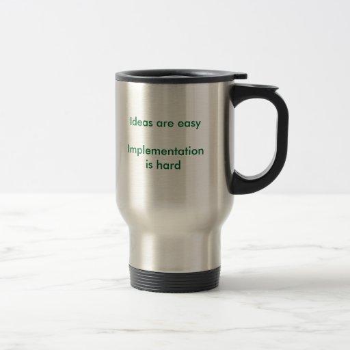 """Ideas are easy"" travel mug"