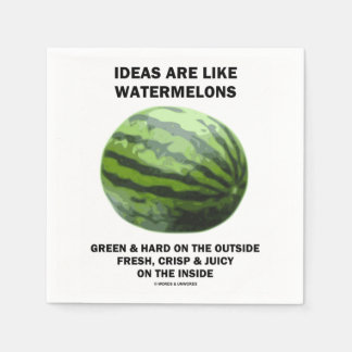 Ideas Are Like Watermelons (Food For Thought) Napkin