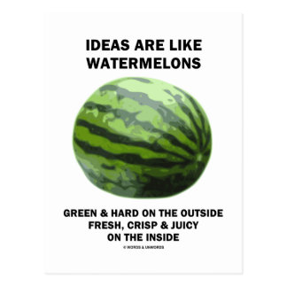 Ideas Are Like Watermelons (Food For Thought) Postcard
