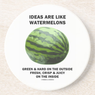 Ideas Are Like Watermelons (Food For Thought) Sandstone Coaster