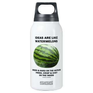 Ideas Are Like Watermelons (Food For Thought) 10 Oz Insulated SIGG Thermos Water Bottle