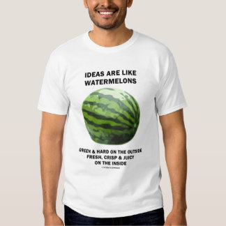 Ideas Are Like Watermelons (Fruit Lover) Tee Shirt