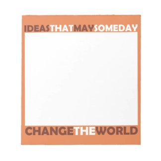 Ideas que pueden, cambiar algún día el mundo bloc de notas