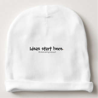 Ideas Start Here.  (future entrepreneur) Baby Beanie