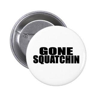 IDENTICAL to BOBO's *ORIGINAL* GONE SQUATCHIN 2 Inch Round Button