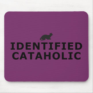 Identified Cataholic Mouse Pad