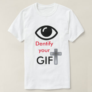 IDENTIFY YOUR GIFT T-Shirt
