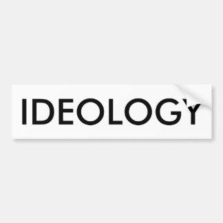 IDEOLOGY Bumper Sticker (BLACK ON WHITE)