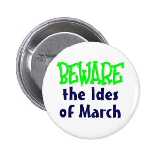 Ides of March Button