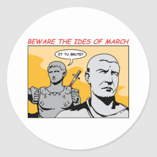 Ides of March Classic Round Sticker