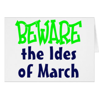 Ides of March Greeting Card