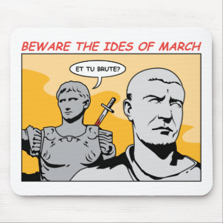 Ides of March Mouse Pads