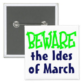 Ides of March Pin