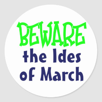 Ides of March Round Stickers
