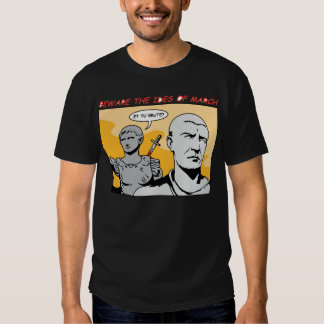 Ides of March Tee Shirt