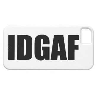IDGAF iPhone SE/5/5s CASE