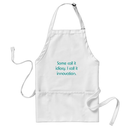 Idiocy or Innovation Adult Apron