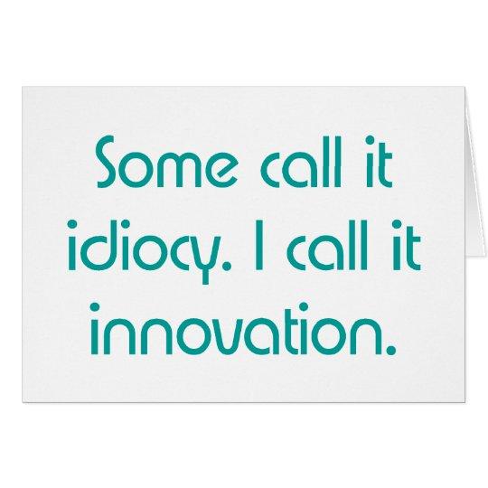 Idiocy or Innovation Card