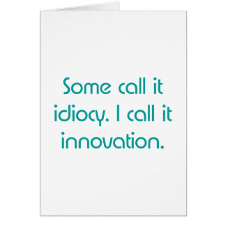 Idiocy or Innovation Greeting Card