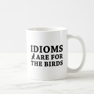 Idioms Are For The Birds Coffee Mug