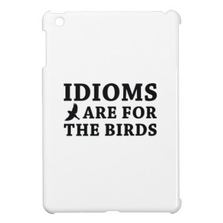 Idioms Are For The Birds Cover For The iPad Mini