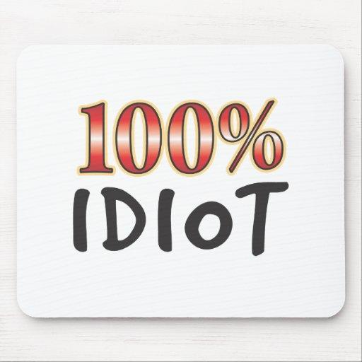 Idiot 100 Percent Mousemat