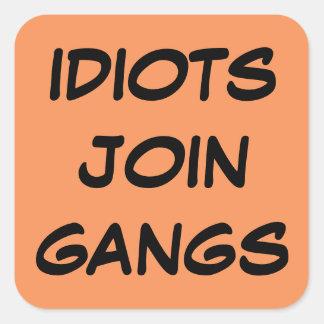 Idiot Anti Gang Sticker