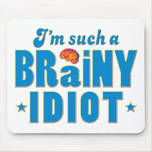 Idiot Brainy, Such A Mouse Mat
