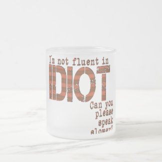 Idiot - Frosted Glass Mug