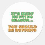 Idiot Hunting Season Classic Round Sticker