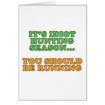 Idiot Hunting Season Greeting Card