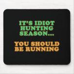 Idiot Hunting Season Mouse Pad