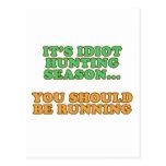 Idiot Hunting Season Postcard