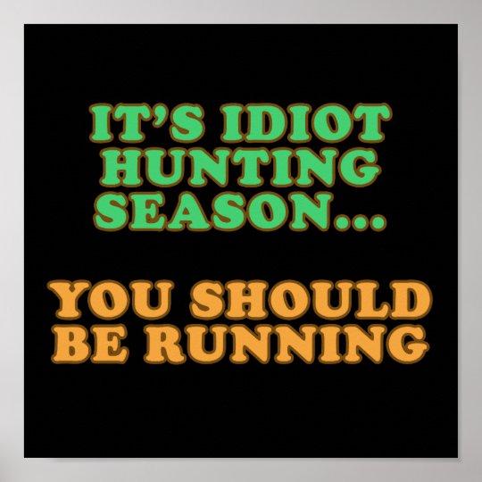 Idiot Hunting Season Poster