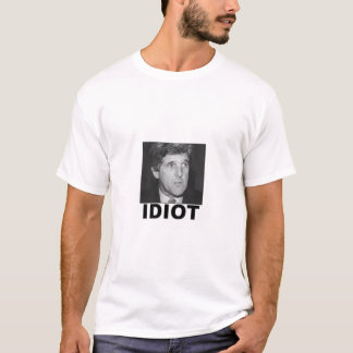 Idiot: John Kerry T-Shirt
