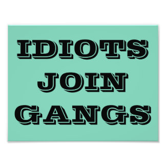 IDIOT JOIN GANGS POSTER PHOTO PRINT