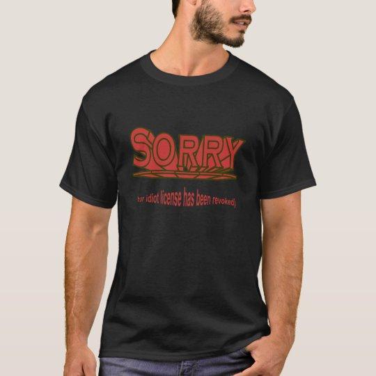 Idiot License T-Shirt