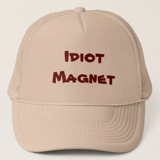 Idiot Magnet-Humor/Insult Saying Hat