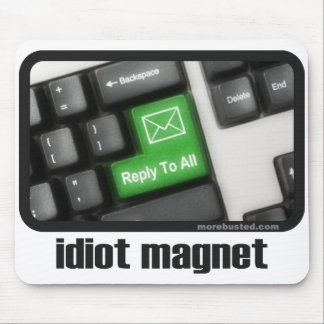 Idiot Magnet (mousepad) Mouse Pad