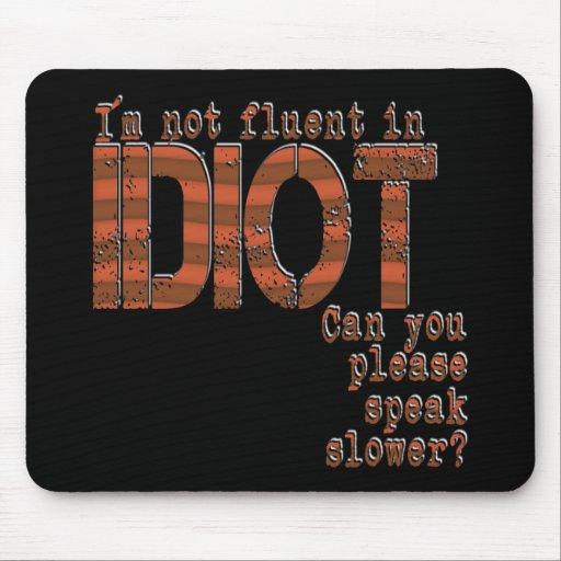 Idiot - Mousepad