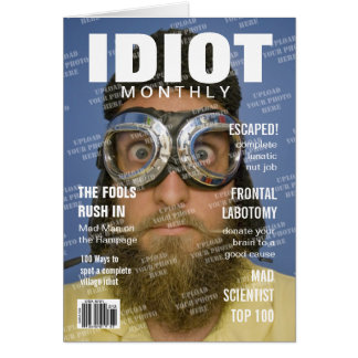 Idiot Personalized Magazine Cover Card
