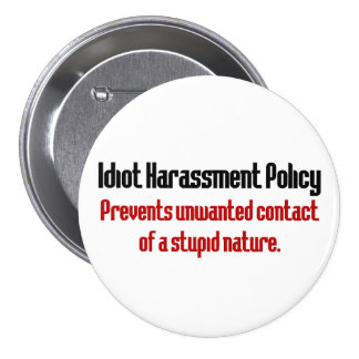 Idiot Prevention Policy Pinback Button