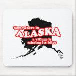 Idiota de Alaska del pueblo Alfombrilla De Ratones