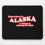 Idiota de Alaska del pueblo Alfombrillas De Raton