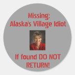 Idiota del pueblo de Alaska Pegatina Redonda