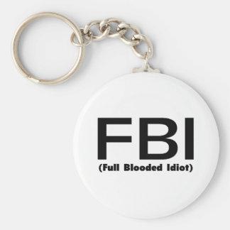 Idiota lleno del FBI Blooded Llavero Redondo Tipo Pin