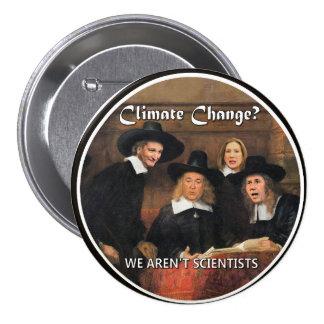 Idiotas del cambio de clima pin redondo de 3 pulgadas